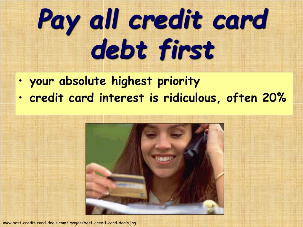 Pay all credit card debt first