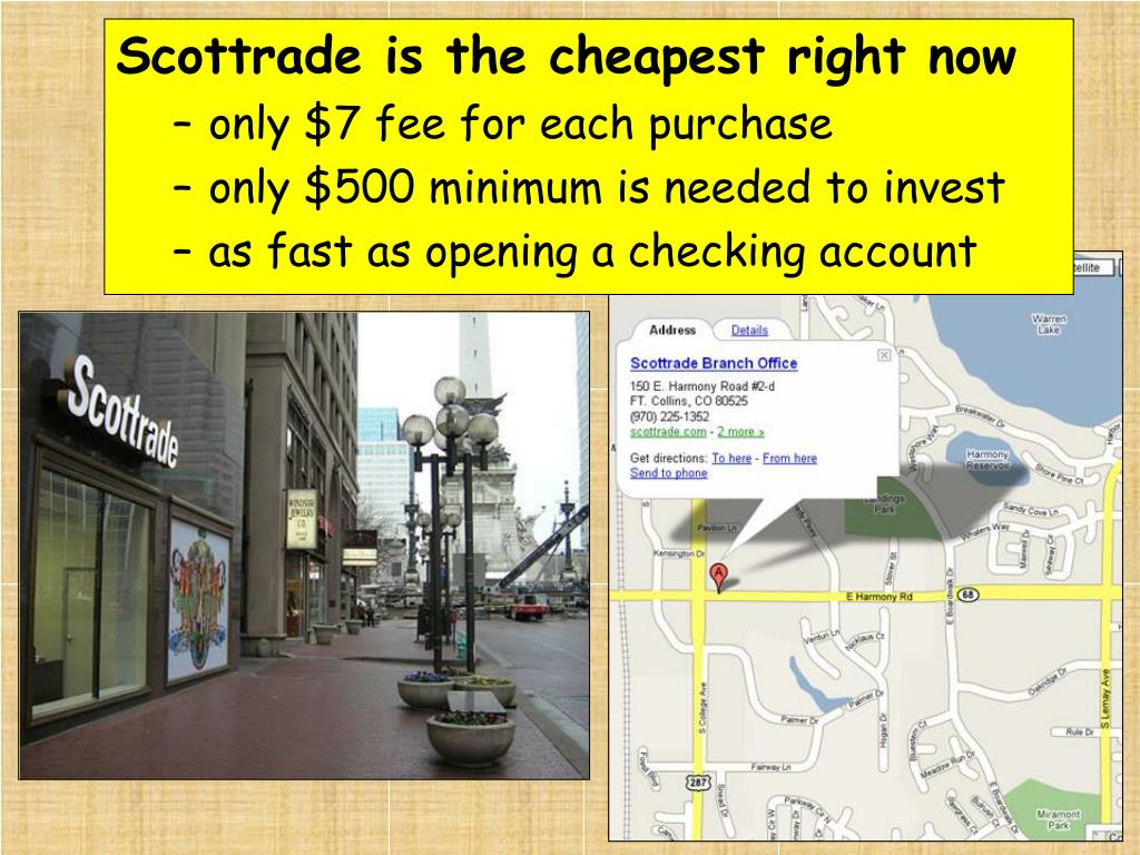 Scottrade is the cheapest right now