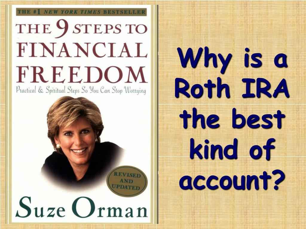 Why is a Roth IRA the best kind of account?
