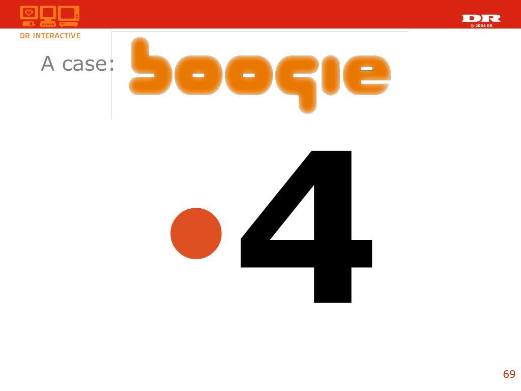 A case: