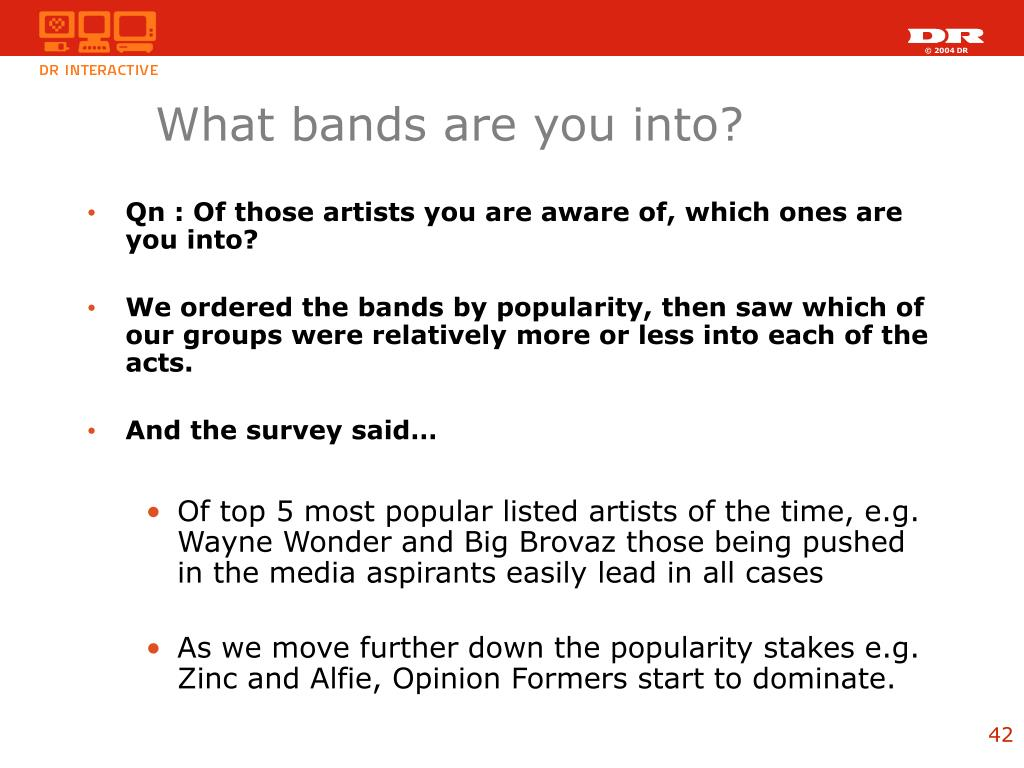 What bands are you into?