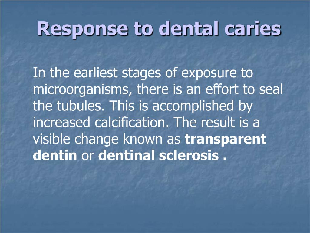 Response to dental caries