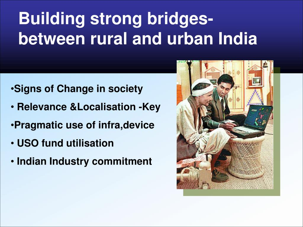 Building strong bridges- between rural and urban India