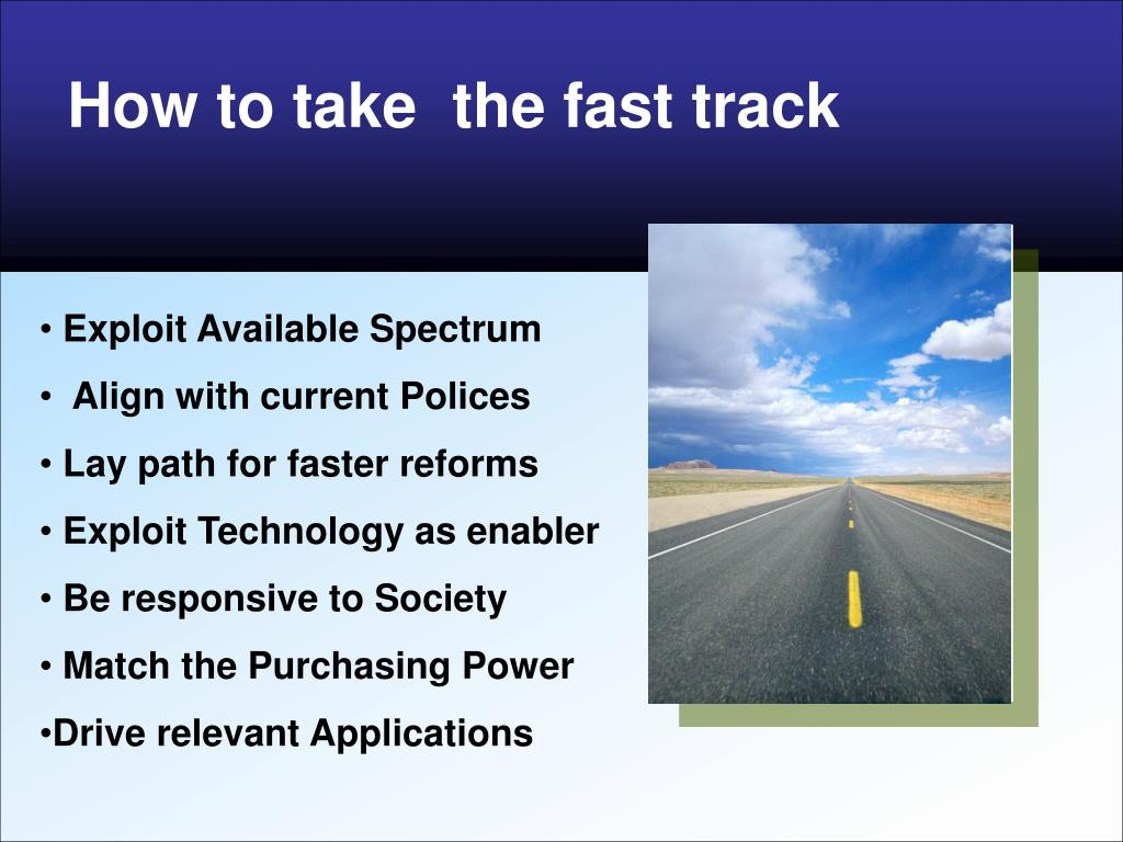 How to take  the fast track