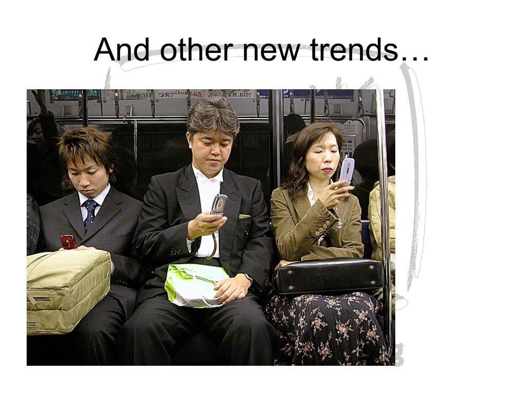 And other new trends…