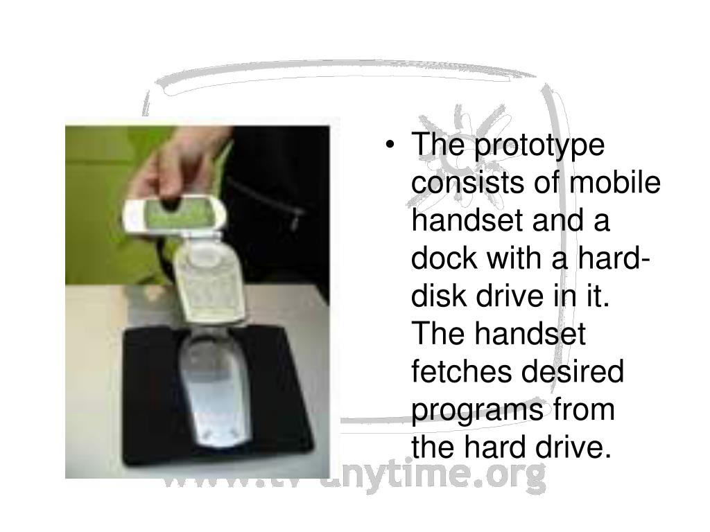 The prototype consists of mobile handset and a dock with a hard-disk drive in it. T