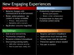 new engaging experiences