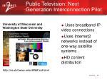 public television next generation interconnection pilot