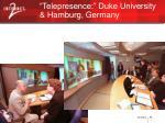 telepresence duke university hamburg germany