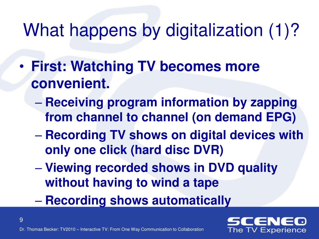 What happens by digitalization (1)?