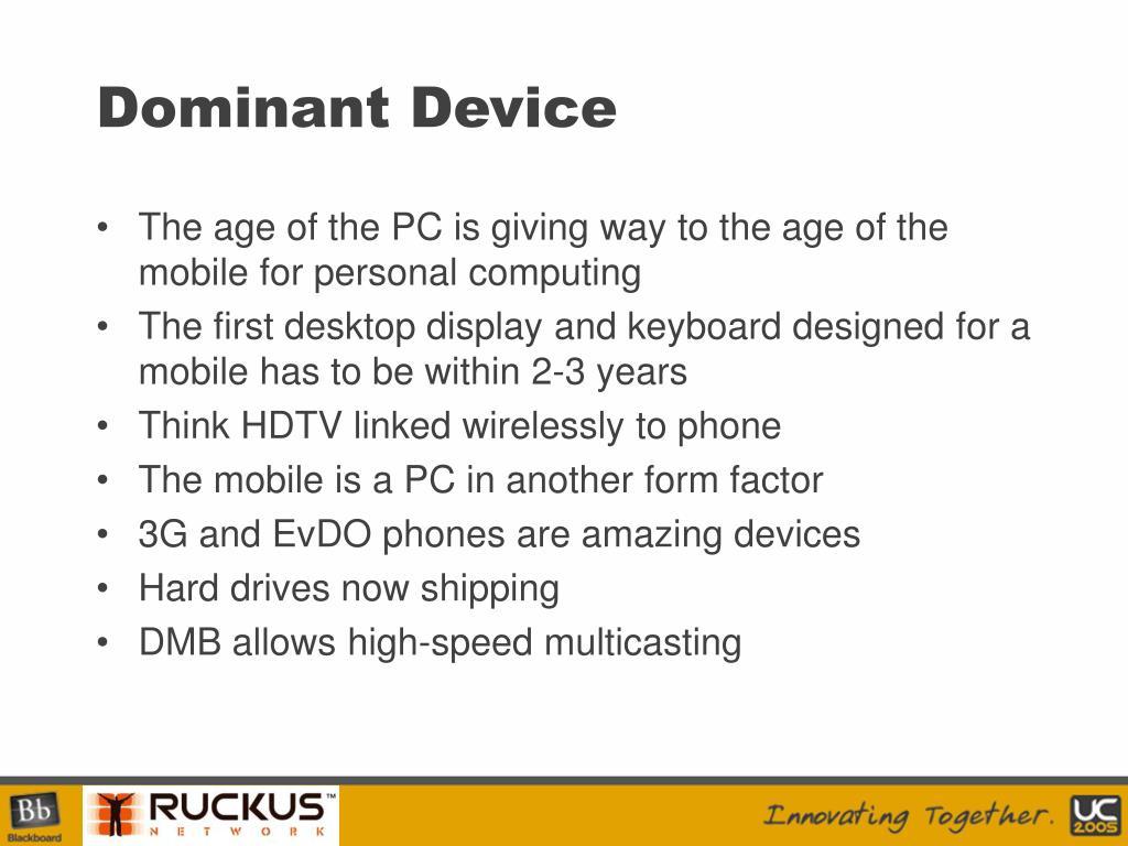 Dominant Device