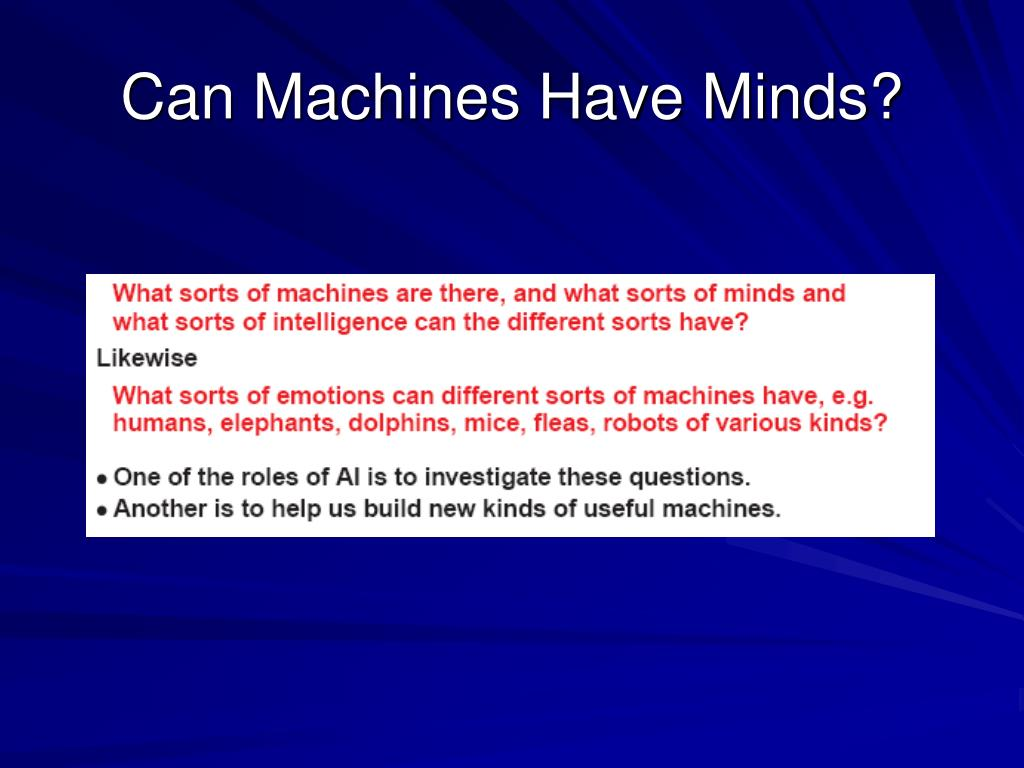 Can Machines Have Minds?