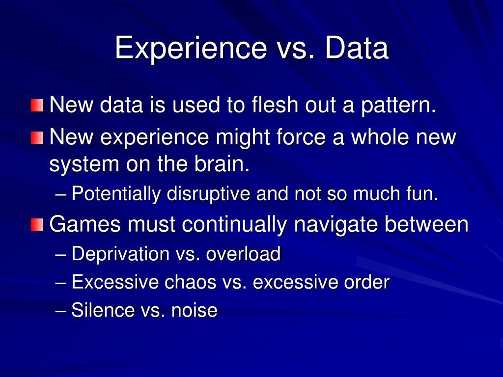 Experience vs. Data
