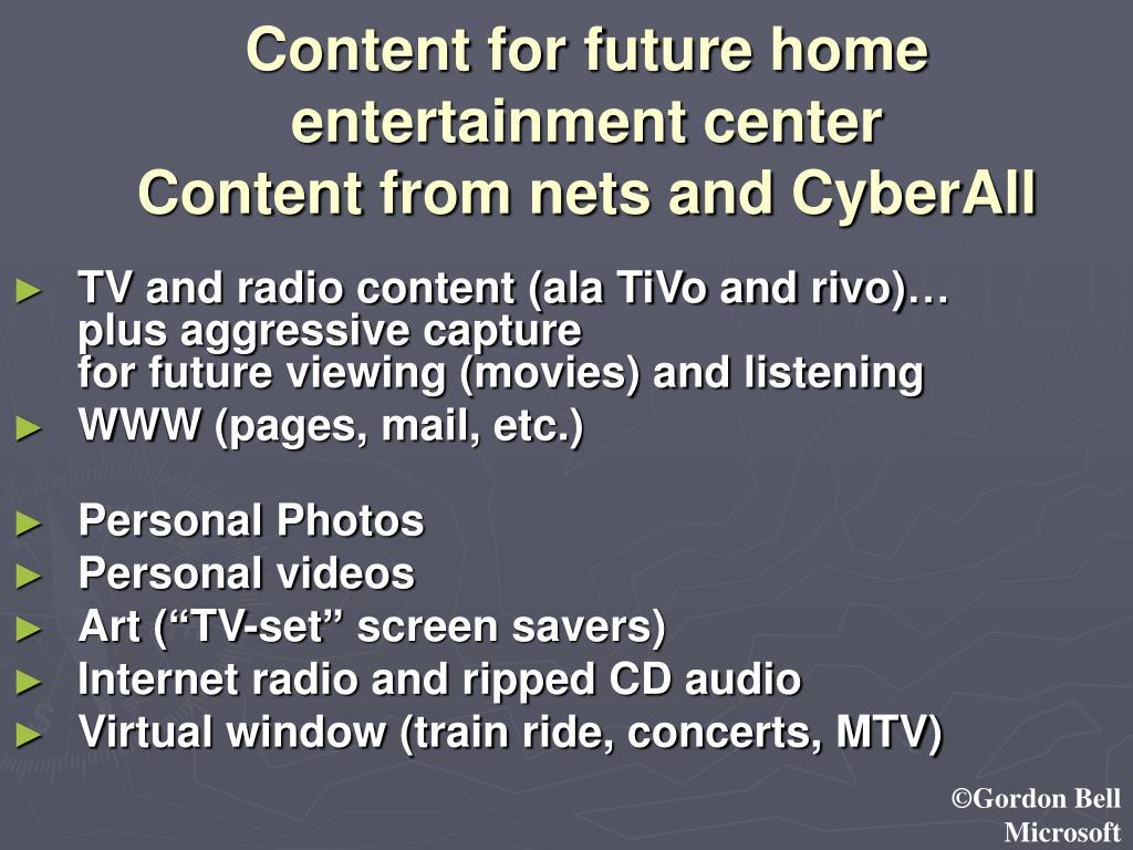 Content for future home entertainment center
