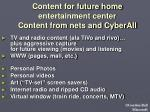 content for future home entertainment center content from nets and cyberall