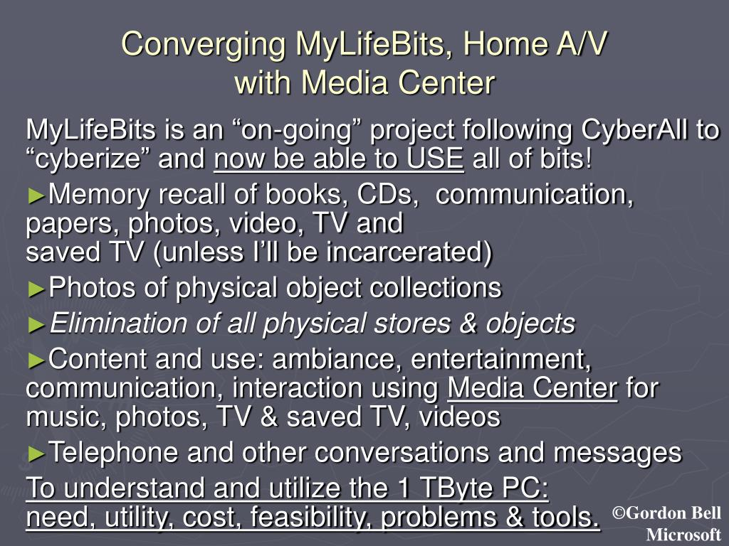 Converging MyLifeBits, Home A/V