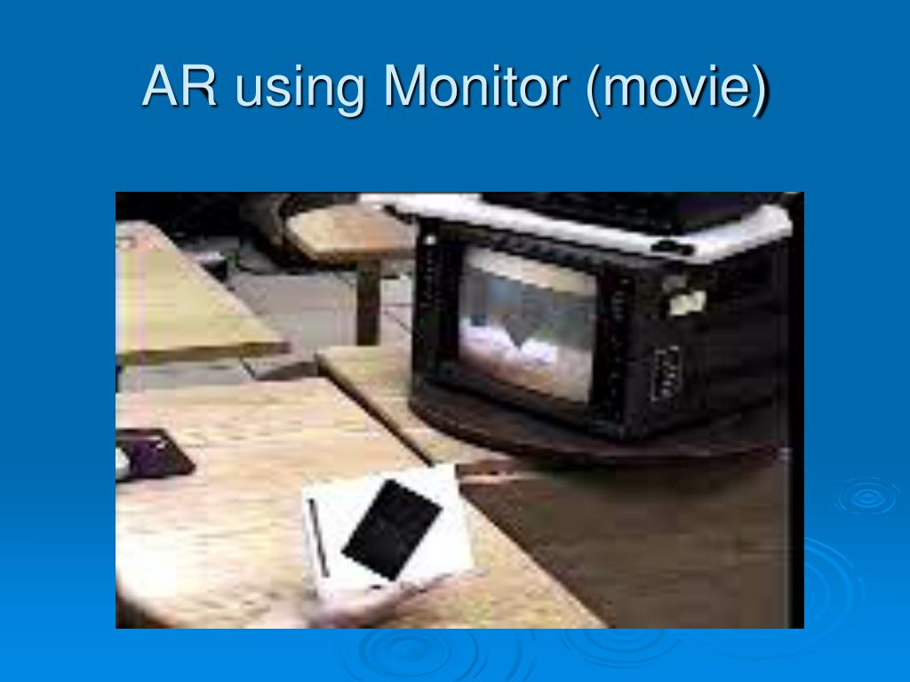 AR using Monitor (movie)