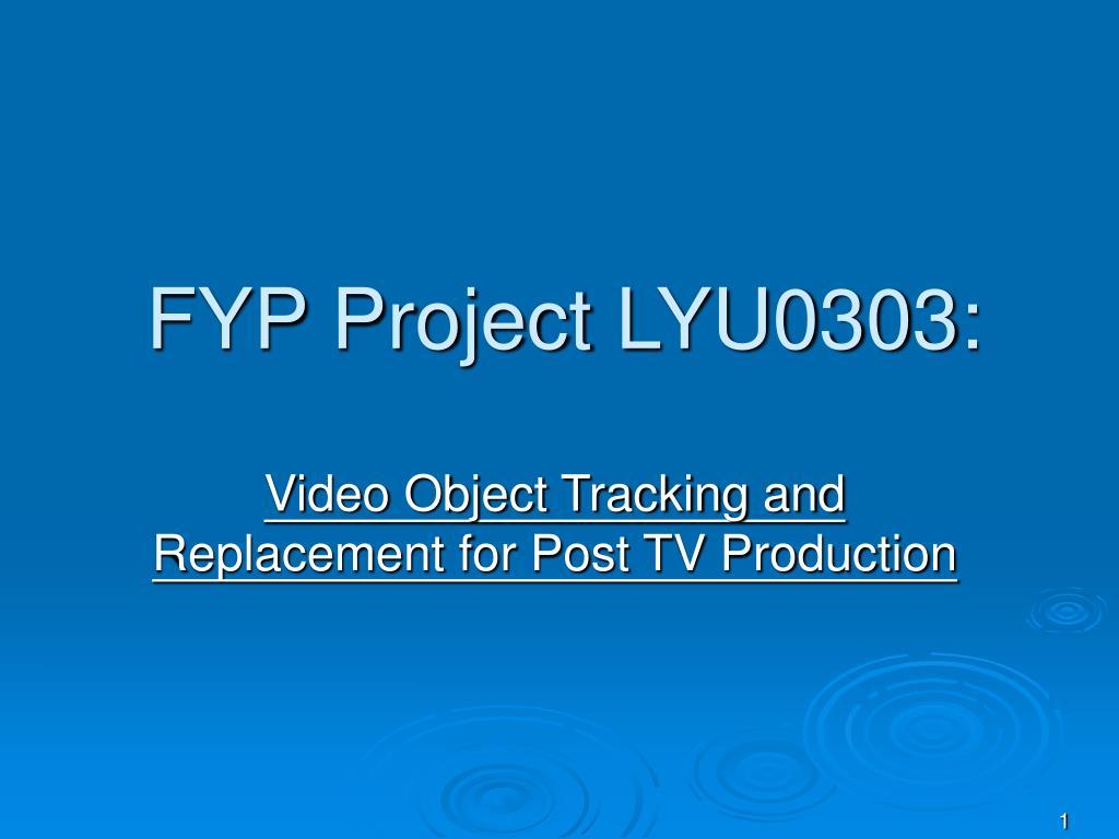 FYP Project LYU0303: