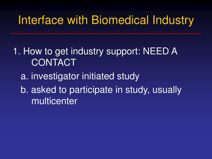 Interface with biomedical industry