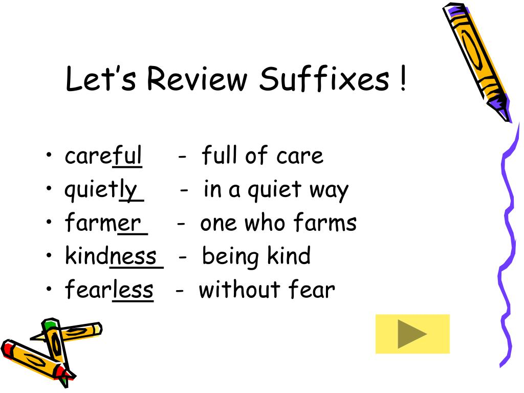Let's Review Suffixes !