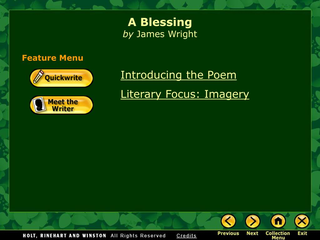 "literary device used in james wright a blessing ""a blessing"" – james wright march 5, 2017 drunken librarian a blessing, americanpoets, blossom, drunkenlibrary, james wright, minnesota, poetry, poets, ponies, rochester leave a comment just off the highway to rochester, minnesota, and the eyes of those two indian ponies."