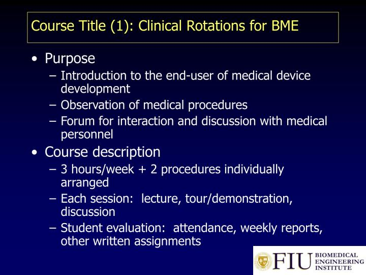 Course title 1 clinical rotations for bme