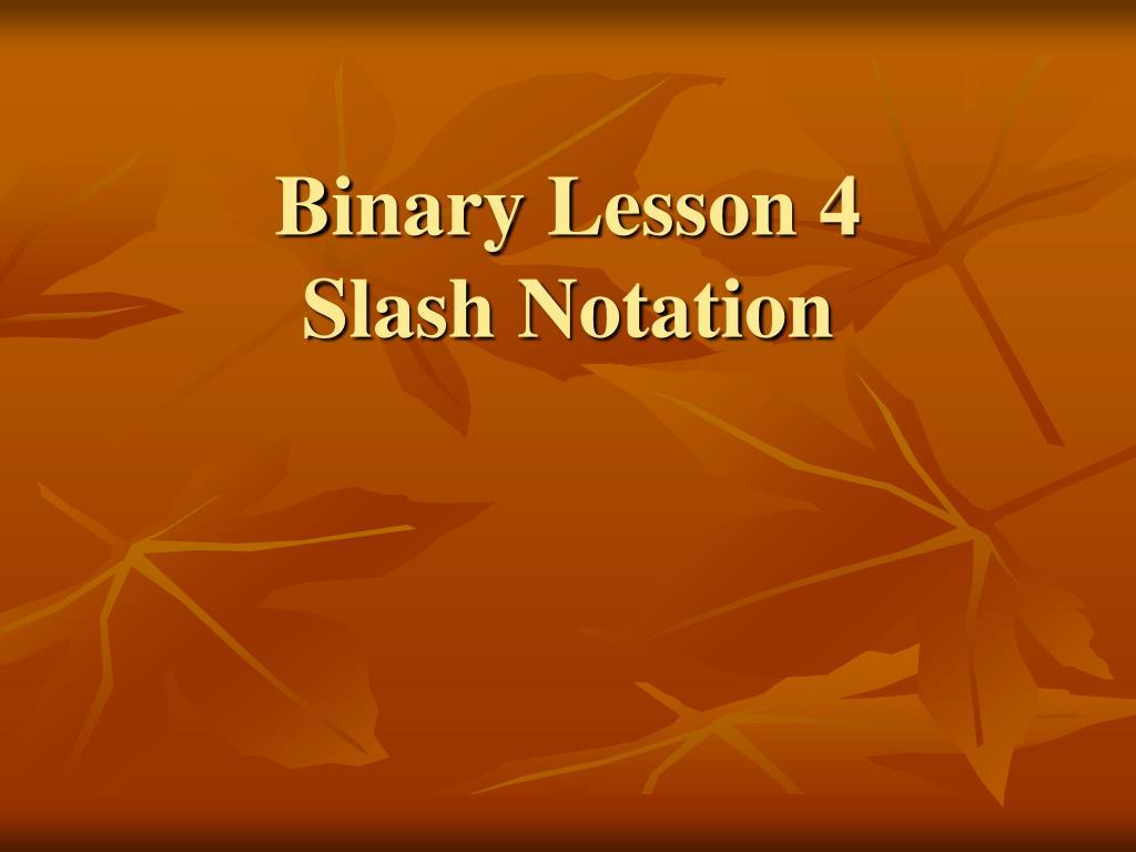 Binary Lesson 4