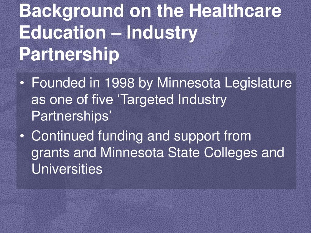 Background on the Healthcare Education – Industry Partnership