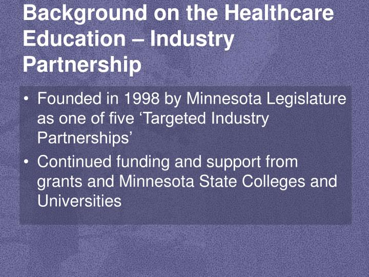 Background on the healthcare education industry partnership