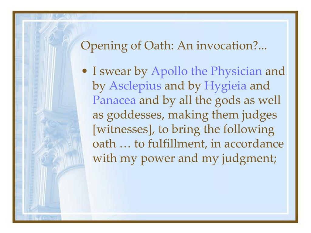 Opening of Oath: An invocation?...