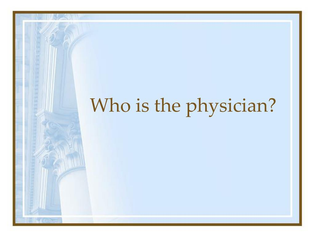 Who is the physician?