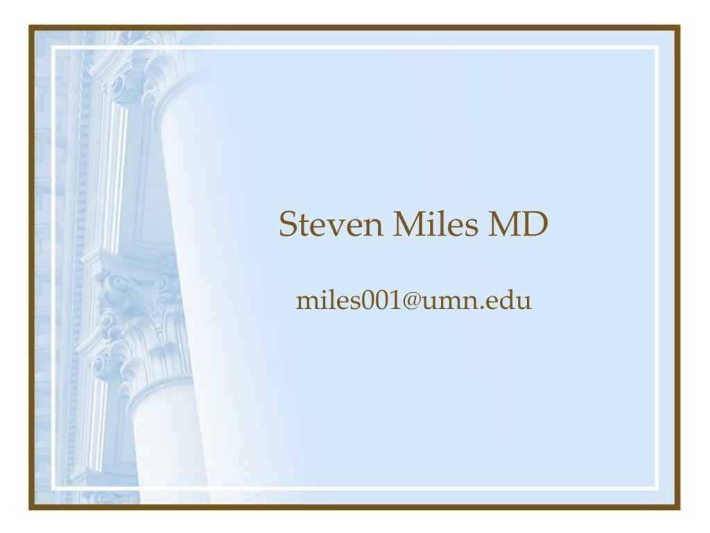 Steven Miles MD