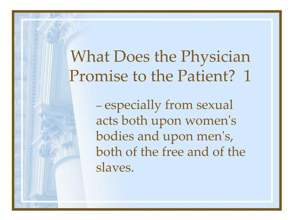 What Does the Physician Promise to the Patient?  1