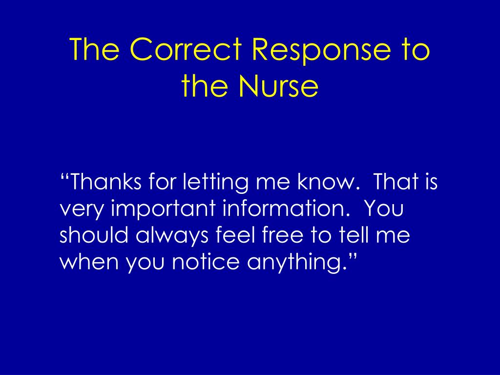 The Correct Response to the Nurse