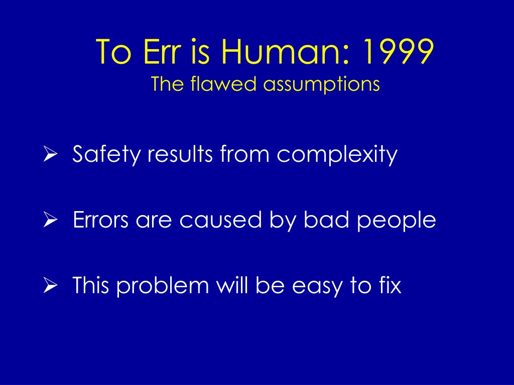 To Err is Human: 1999