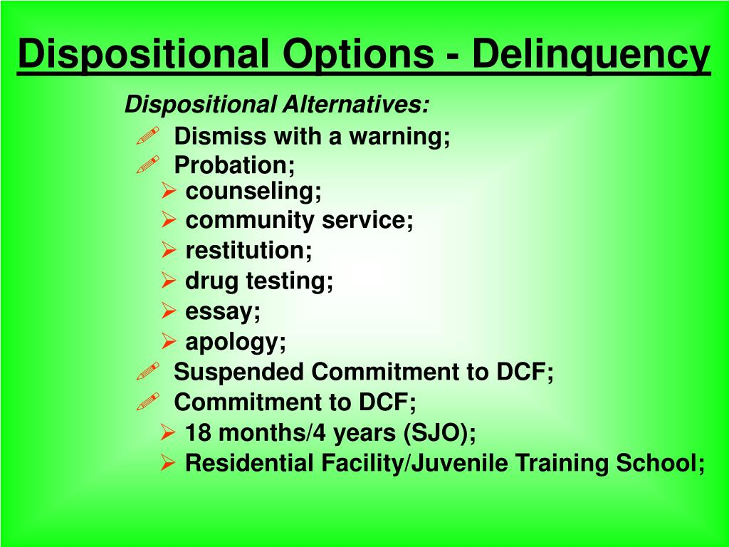 Dispositional Options - Delinquency