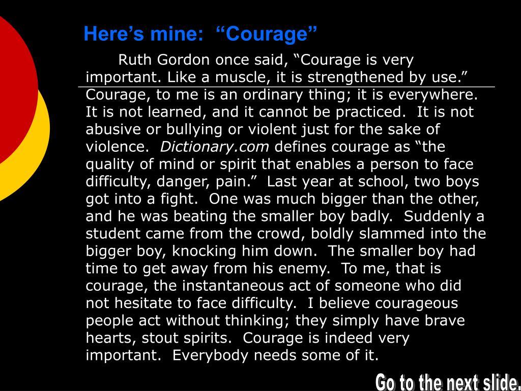 "Here's mine:  ""Courage"""
