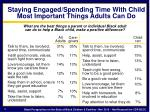 staying engaged spending time with child most important things adults can do