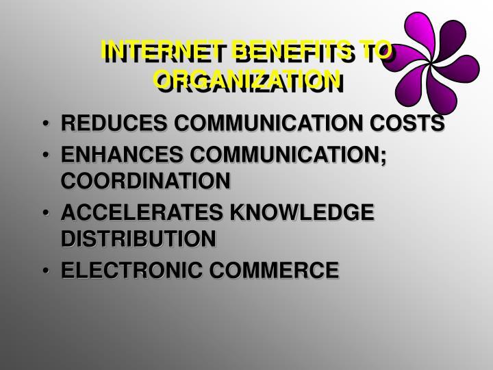 INTERNET BENEFITS TO ORGANIZATION