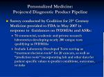 personalized medicine projected diagnostic product pipeline