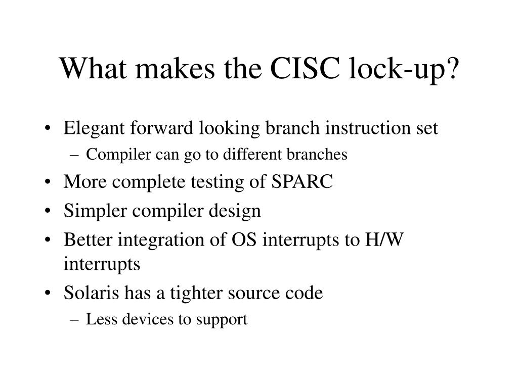 What makes the CISC lock-up?