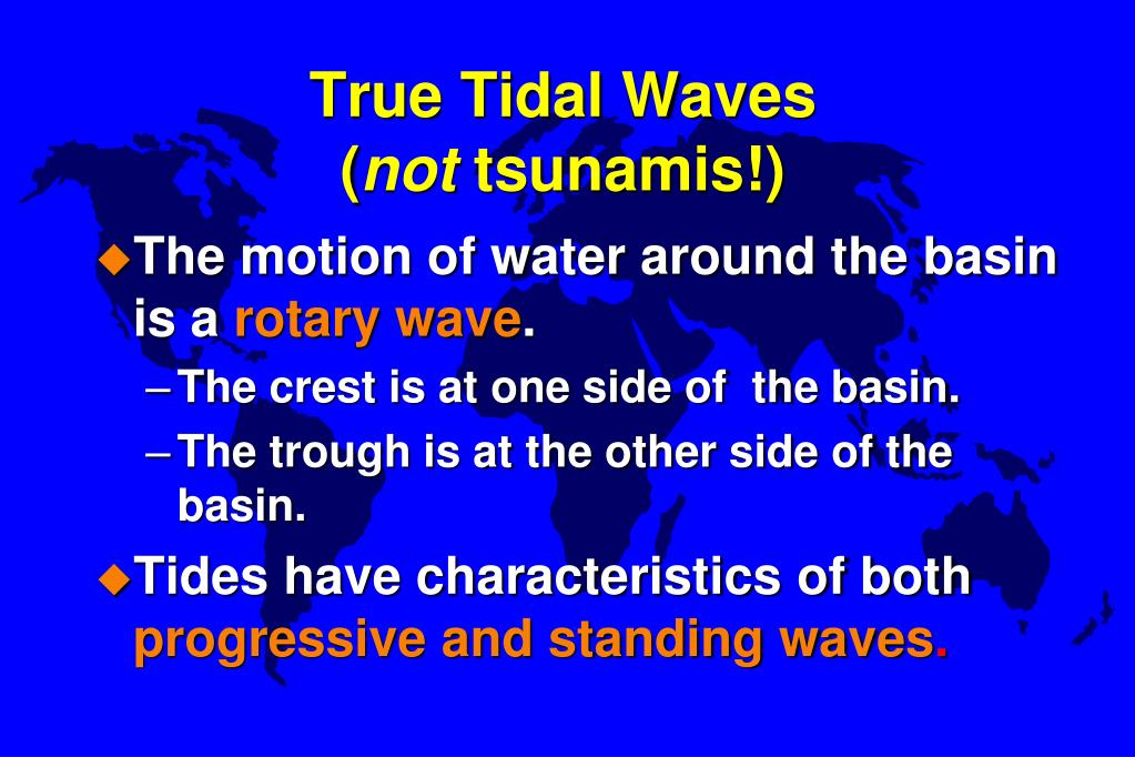 True Tidal Waves