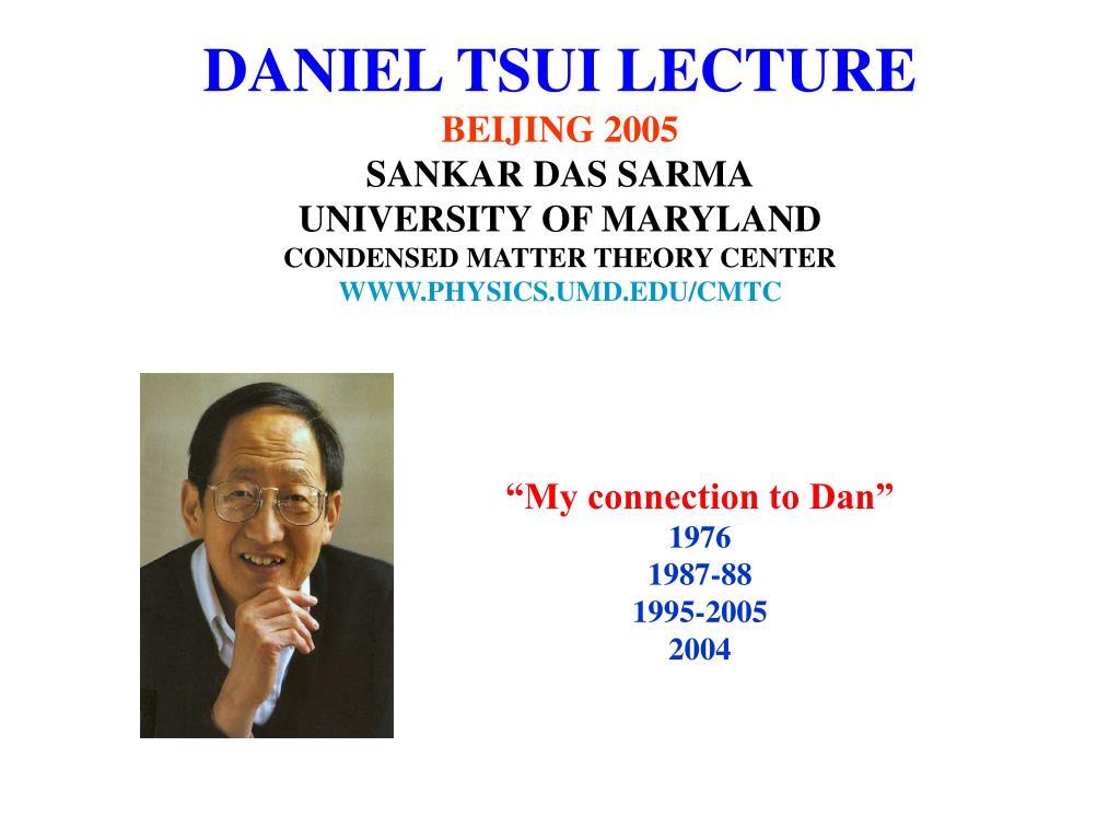 DANIEL TSUI LECTURE