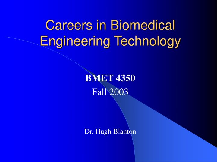 Careers in biomedical engineering technology