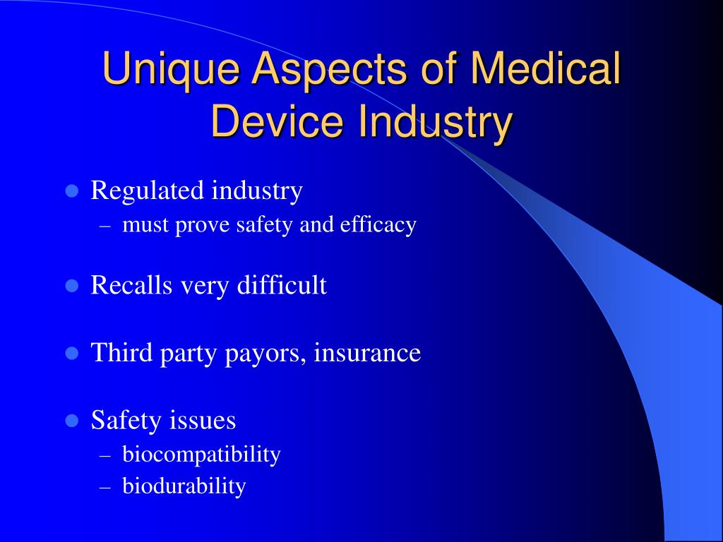 Unique Aspects of Medical Device Industry