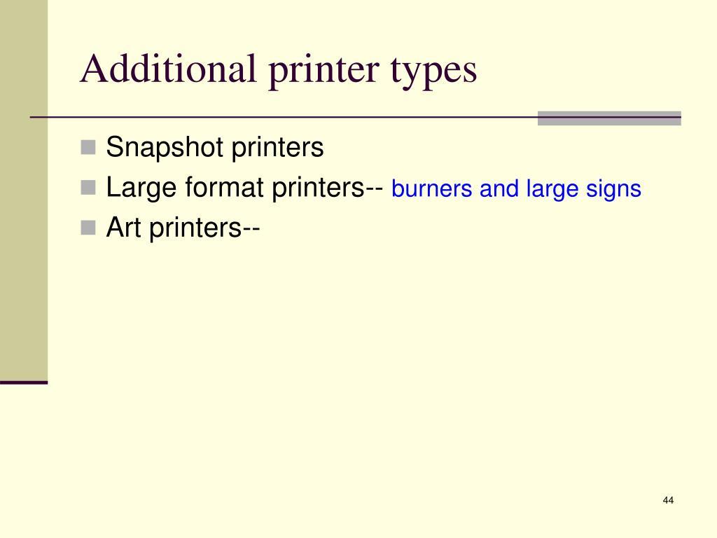 Additional printer types