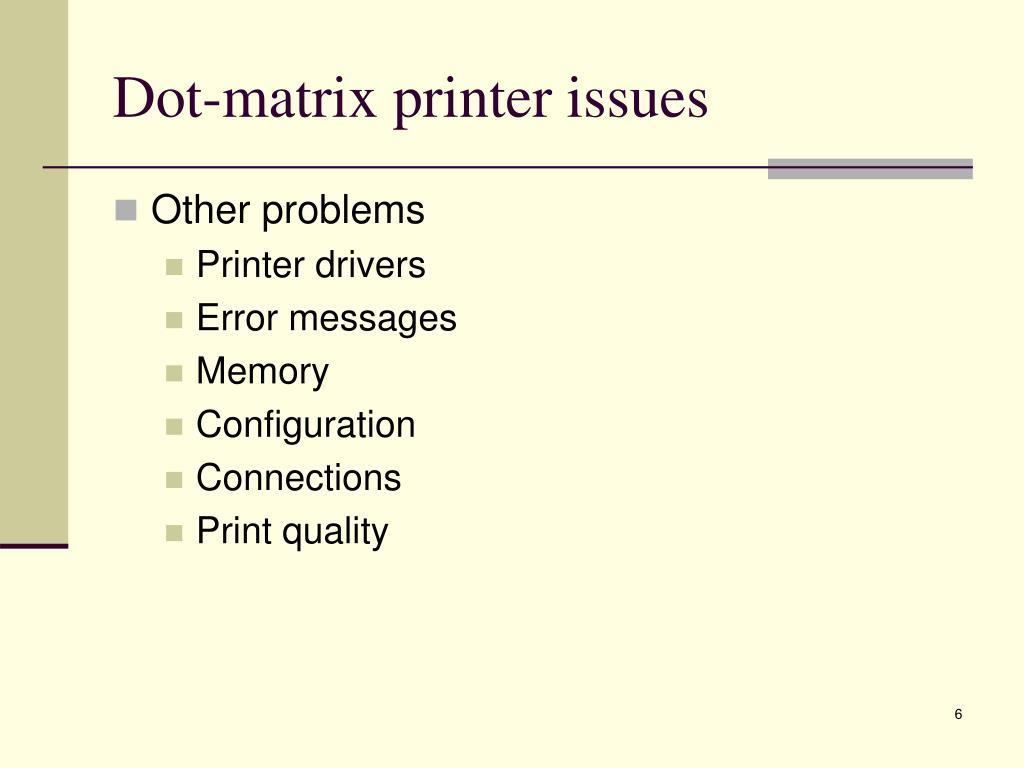 Dot-matrix printer issues