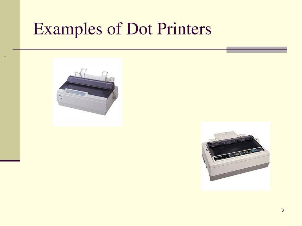 Examples of Dot Printers