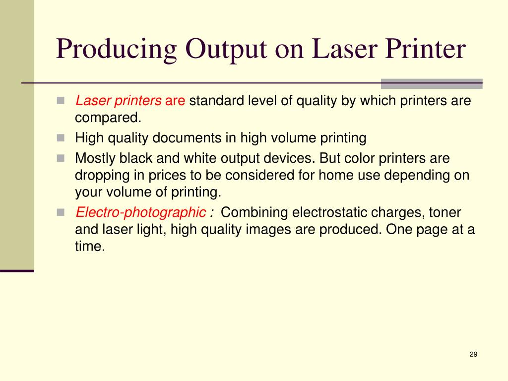 Producing Output on Laser Printer