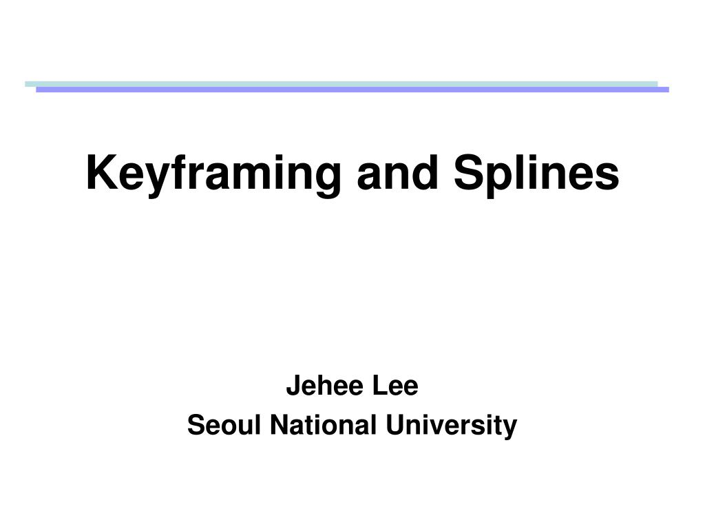 Keyframing and Splines